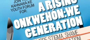 A Rising Onkwehón:we Generation: No More Stigma, Shame & Discrimination